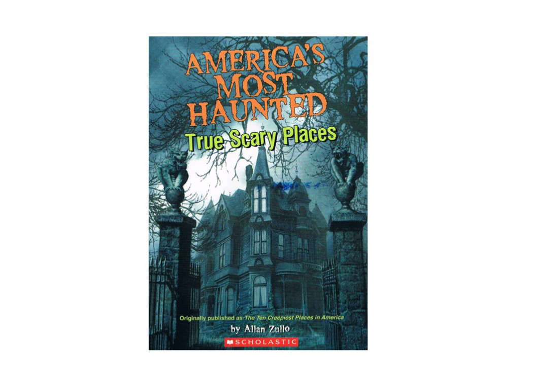 America S Most Haunted True Scary Places