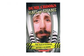 Dumb Crooks Hall of Shame