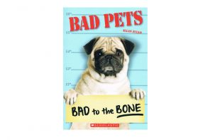 Bad Pets: Bad to the Bone